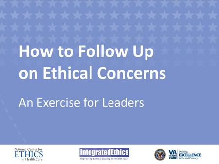 How to Follow Up on Ethical Concerns An Exercise for Leaders.