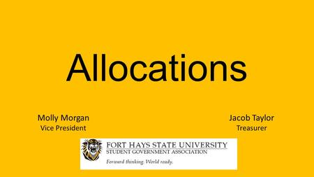 Allocations Molly Morgan Vice President Jacob Taylor Treasurer.