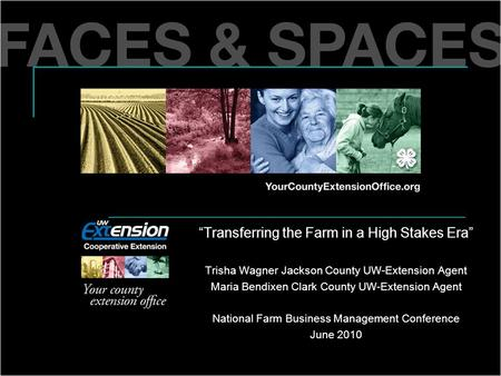 """Transferring the Farm in a High Stakes Era"" Trisha Wagner Jackson County UW-Extension Agent Maria Bendixen Clark County UW-Extension Agent National Farm."