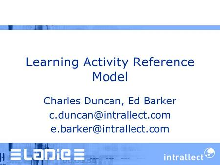 Learning Activity Reference Model Charles Duncan, Ed Barker