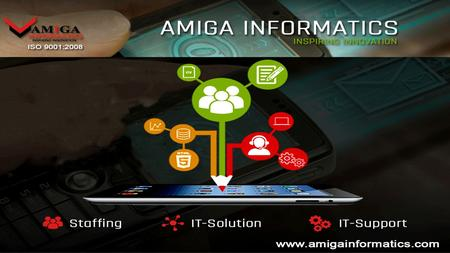 Multipurpose Presentation. AMIGA INFORMATICS Pvt. Ltd. Website and mobile UX project We Amiga Informatics began our journey from 2011 and now it's been.
