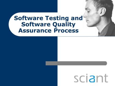 Software Testing and Software Quality Assurance Process.