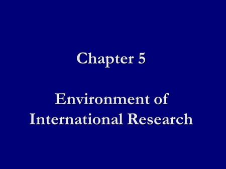 Chapter 5 Environment of International Research