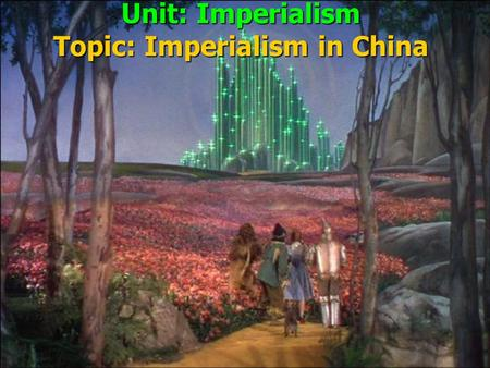 Unit: Imperialism Topic: Imperialism in China. What is opium?