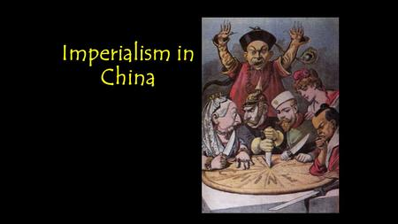Imperialism in China. Manchu (Ch'ing) Dynasty Isolation policy Not interested in Western technology = no modern weapons Valuable goods: tea, silk, and.