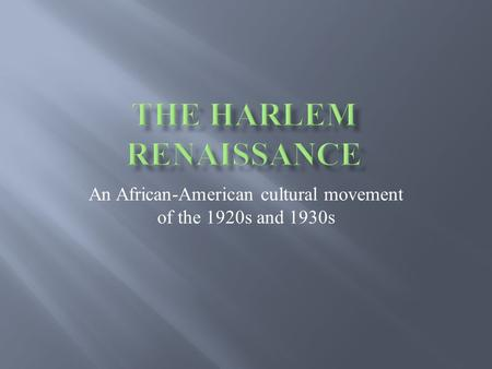 An African-American cultural movement of the 1920s and 1930s.