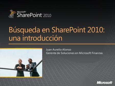 Búsqueda en SharePoint 2010: una introducción. Quick, easy, powerful search (for free!) Complete intranet search High-end search delivered through SharePoint.