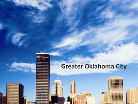 Greater Oklahoma City. Size of Economy The Gross Metropolitan Product of the area is 34.2 Billion World's 124 th largest economy Ahead of Costa Rica,