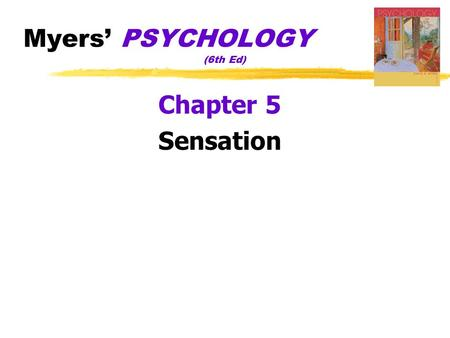 Myers' PSYCHOLOGY (6th Ed) Chapter 5 Sensation. The spectrum of electromagnetic energy p. 204.