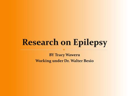 Epilepsy affects approximately one percent of the world population. A huge chunk of the people who have epilepsy live in 3 rd world countries so they.