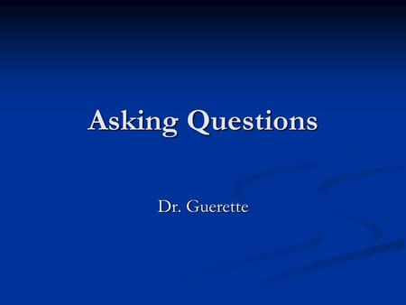 Asking Questions Dr. Guerette. Appropriate Topics Counting Crime Counting Crime Asking respondents about their victimization or offenders about their.