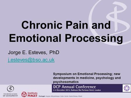 Chronic Pain and Emotional Processing Jorge E. Esteves, PhD Symposium on Emotional Processing; new developments in medicine, psychology.