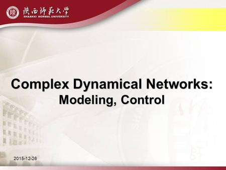 2015-12-26 Complex Dynamical Networks: Modeling, Control.