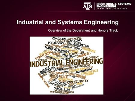 Industrial and Systems Engineering Overview of the Department and Honors Track.