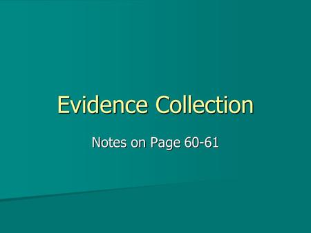 Evidence Collection Notes on Page 60-61.