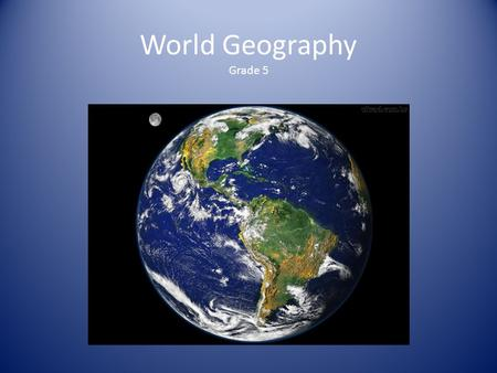 World Geography Grade 5. North America Did you know… North America is the only continent that has every kind of climate? North America is also the 3 rd.