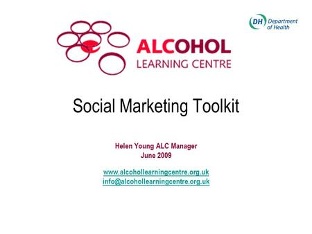 Social Marketing Toolkit Helen Young ALC Manager June 2009