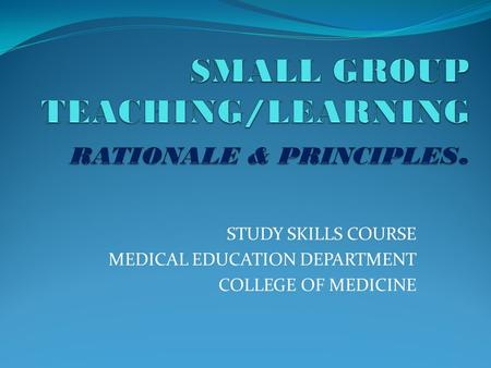 STUDY SKILLS COURSE MEDICAL EDUCATION DEPARTMENT COLLEGE OF MEDICINE.