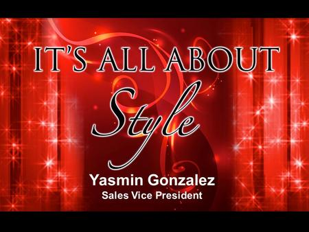 Yasmin Gonzalez Sales Vice President. How does jewelry make you feel? Create a delicate look of taste and sophistication.