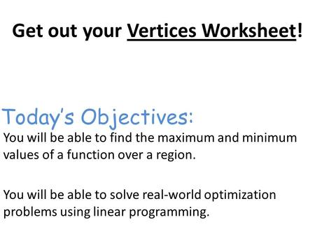 Get out your Vertices Worksheet!