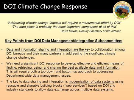 DOI Climate Change Response Data and information sharing and integration are the key to collaboration among DOI bureaus and their many partners in addressing.