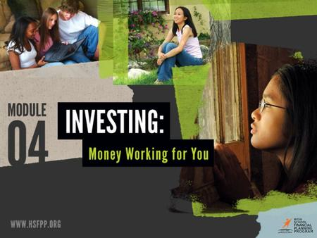 How Investing Works START INVESTING NOW TO REAP THE BENEFITS ©2014 National Endowment for Financial Education | Lesson 4-2: How Investing Works 1.