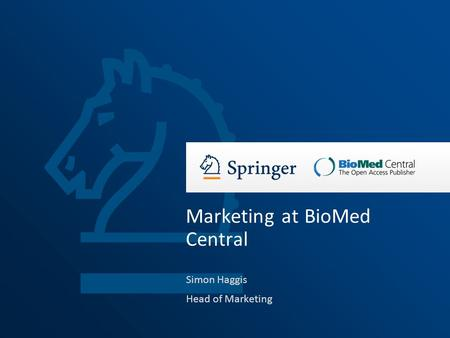 Simon Haggis Head of Marketing Marketing at BioMed Central.