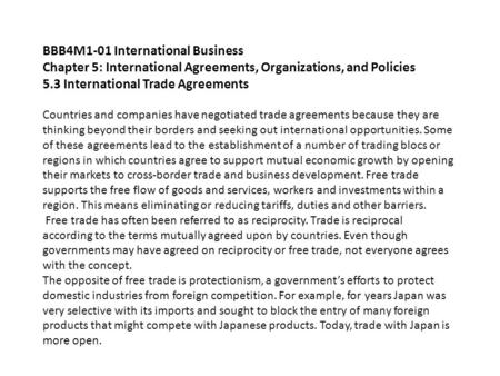 BBB4M1-01 International Business Chapter 5: International Agreements, Organizations, and Policies 5.3 International Trade Agreements Countries and companies.