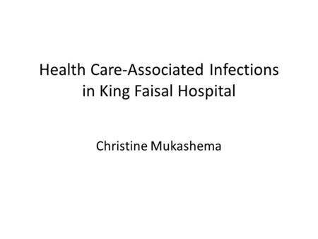 Health Care-Associated Infections in King Faisal Hospital