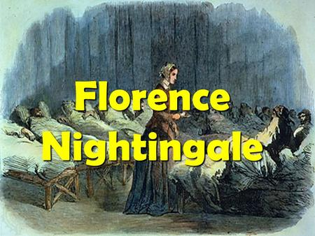 Florence Nightingale. Facts: Born: May 12, 1820, Florence, Died: August 13, 1910, Park lane, Full Name: Florence Nightingale, Education: Kings College.