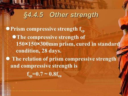 Prism compressive strength f cp The compressive strength of 150×150×300mm prism, cured in standard condition, 28 days. The relation of prism compressive.