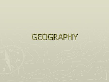GEOGRAPHY GEOGRAPHY ► How many states are there in the United States of America? 50.