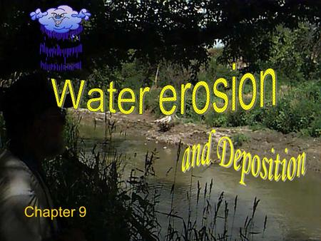 Chapter 9 1. Water cycle- Each part of the cycle drives the other parts.