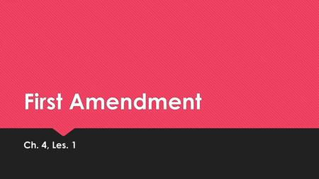 First Amendment Ch. 4, Les. 1. Civil Liberties  All Americans have certain basic civil liberties - the freedom to think and act without government interference.