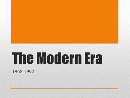 The Modern Era 1968-1992. Standards SSUSH25 The student will describe changes in national politics since 1968. a. Describe President Richard M. Nixon's.