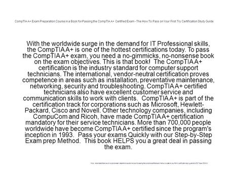 CompTIA A+ Exam Preparation Course in a Book for Passing the CompTIA A+ Certified Exam - The How To Pass on Your First Try Certification Study Guide 1.