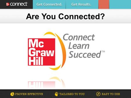 Are You Connected?. Your Required Materials Title: McGraw-Hill ISBN: Insert Cover Image.