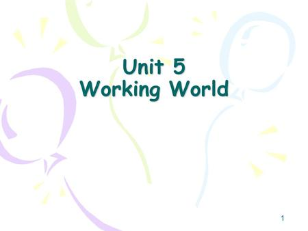 1 Unit 5 Working World. 2 Over the next few weeks … We are going to be looking at the world of work In particular we will look at Manufacturing industry.