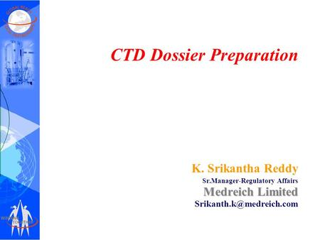 CTD Dossier Preparation K. Srikantha Reddy Sr