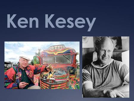 Ken Kesey. Quotes: I'd rather be a lightning rod than a seismograph. Man, when you lose your laugh you lose your footing. To hell with facts! We need.
