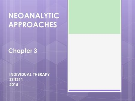 NEOANALYTIC APPROACHES Chapter 3