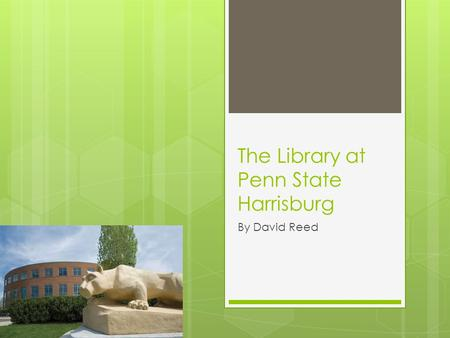 The Library at Penn State Harrisburg By David Reed.