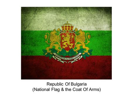 Republic Of Bulgaria (National Flag & the Coat Of Arms)
