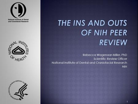 Rebecca Wagenaar-Miller, PhD Scientific Review Officer National Institute of Dental and Craniofacial Research NIH 1.