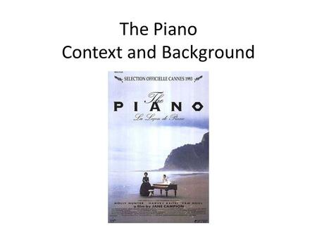 The Piano Context and Background. What does this scene reveal about the setting? Landing on the beach at the beginning of the film (3.45)