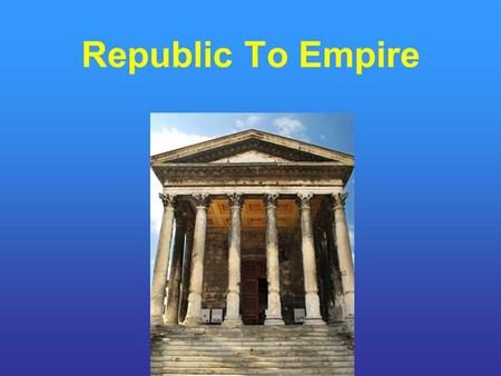 Republic To Empire. Punic Wars Rome vs Carthage Early Phoenician Colony.