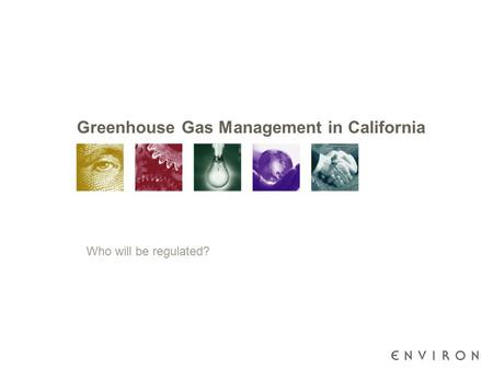 Greenhouse Gas Management in California Who will be regulated?
