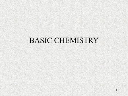 1 BASIC CHEMISTRY. 2 Write out everything you know about this equation. Including What compounds are involved and How many atoms of each element are in.