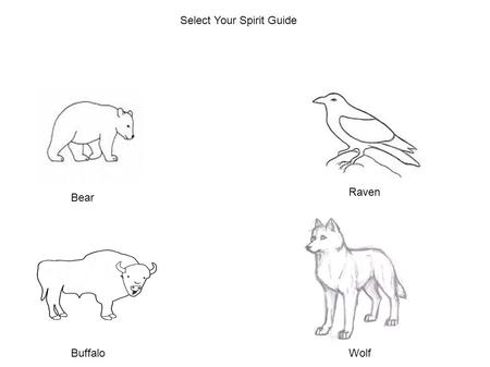 Select Your Spirit Guide Bear Buffalo Raven Wolf.