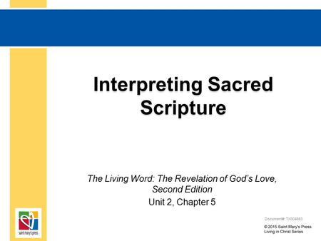Interpreting Sacred Scripture The Living Word: The Revelation of God's Love, Second Edition Unit 2, Chapter 5 Document#: TX004683.